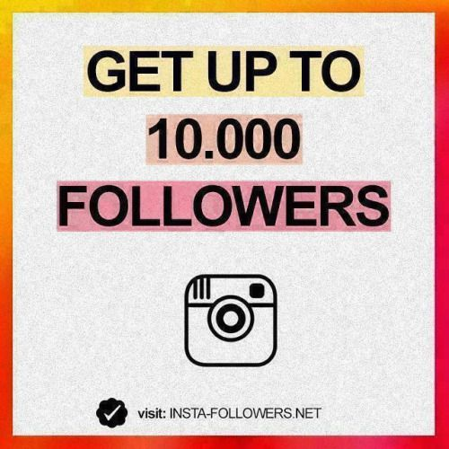 Want 10000 followers?  Just go to the site in my bio!...