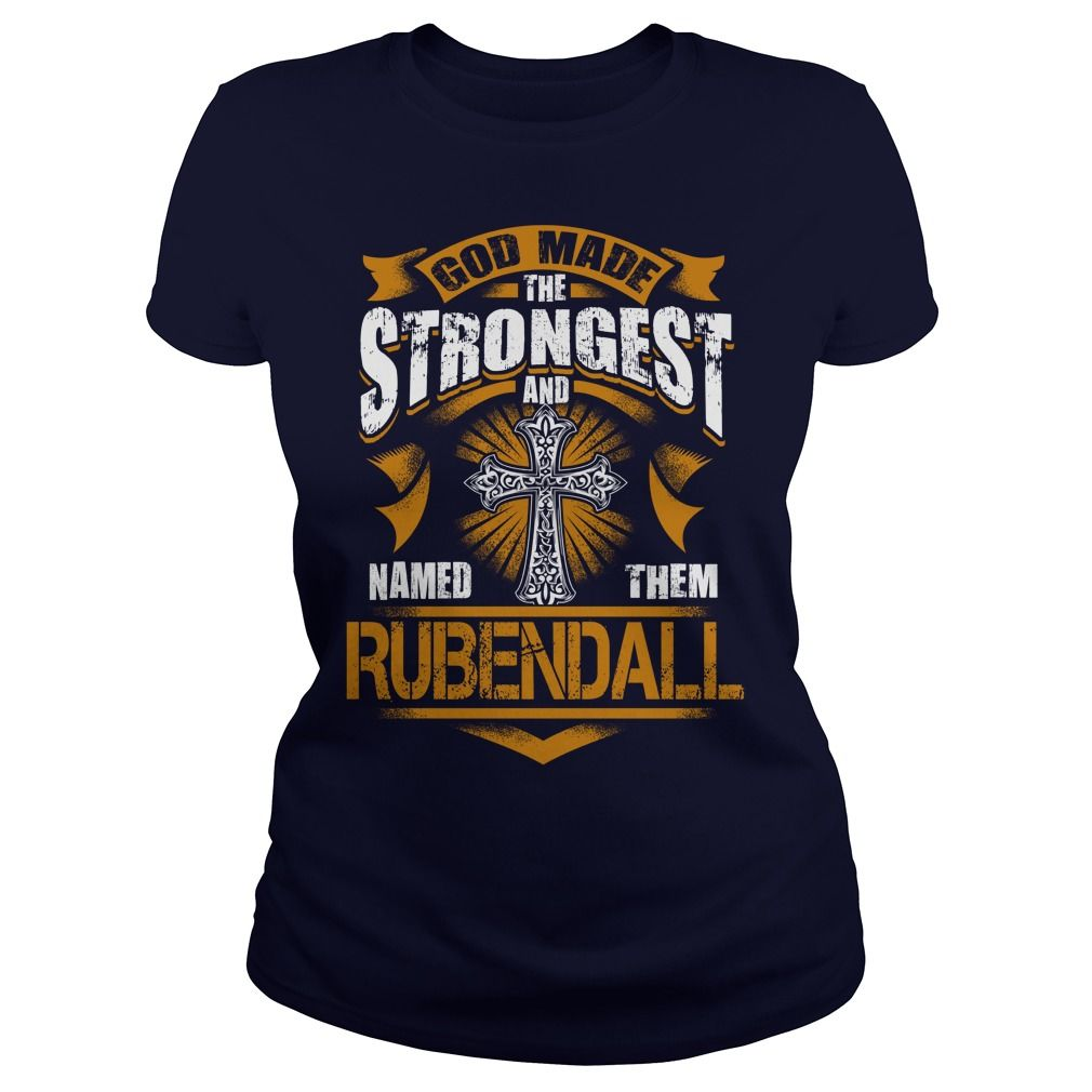 RUBENDALL shirt God made the strongest and named them RUBENDALL  RUBENDALL Shirt RUBENDALL Hoodie RUBENDALL family RUBENDALL Year RUBENDALL Name RUBENDALL Birthday RUBENDALL tee #gift #ideas #Popular #Everything #Videos #Shop #Animals #pets #Architecture #Art #Cars #motorcycles #Celebrities #DIY #crafts #Design #Education #Entertainment #Food #drink #Gardening #Geek #Hair #beauty #Health #fitness #History #Holidays #events #Home decor #Humor #Illustrations #posters #Kids #parenting #Men…
