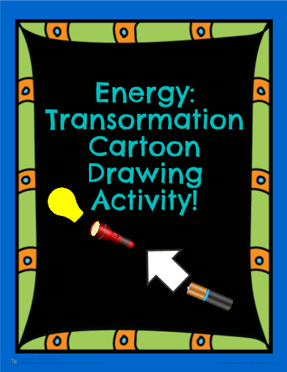 Energy: Transformation Drawing Activity!   Science lessons ...