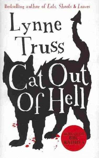 """""""Cat Out of Hell"""" by Lynne Truss. Picked by Anah M."""