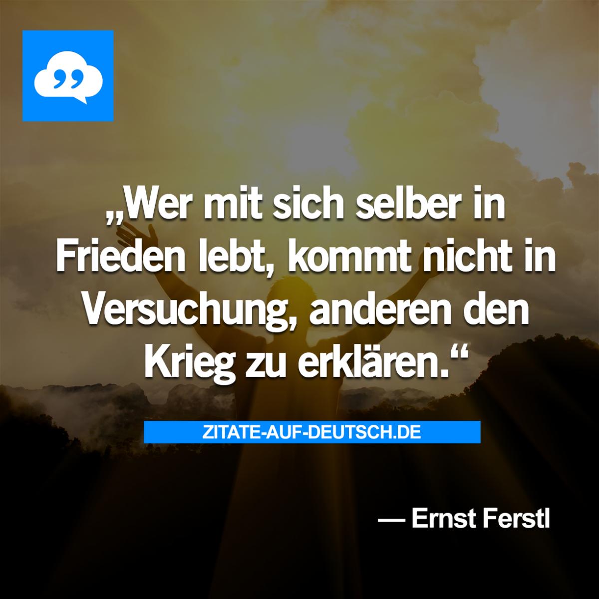 frieden sprüche Frieden, #Krieg, #Spruch, #Sprüche, #Zitat, #Zitate, #ErnstFerstl  frieden sprüche
