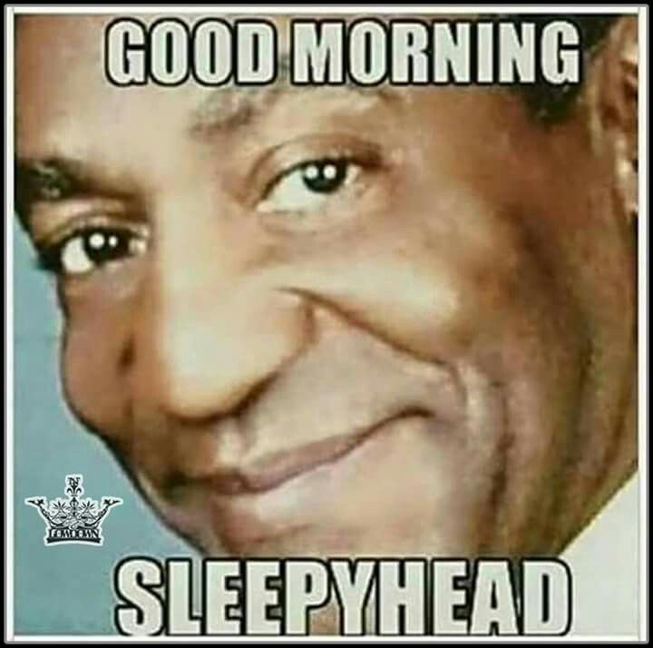 Pin By Ste La On Funny Good Morning Funny Funny Memes Cosby Memes