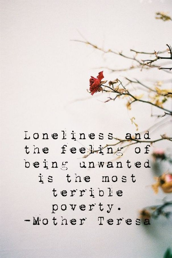 Sad Tumblr Quotes About Love: Loneliness And The Feeling Of Being Unwanted Is The Most