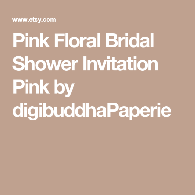 Pink Floral Bridal Shower Invitation Pink by digibuddhaPaperie