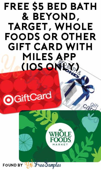 FREE 5 Bed Bath & Beyond, Target, Whole Foods or Other