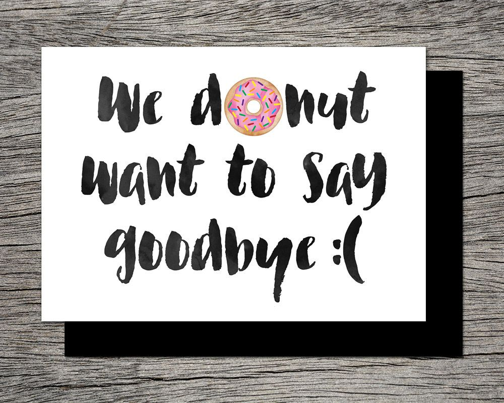 Printable Farewell Card /Printable Goodbye Card - I DONUT ...