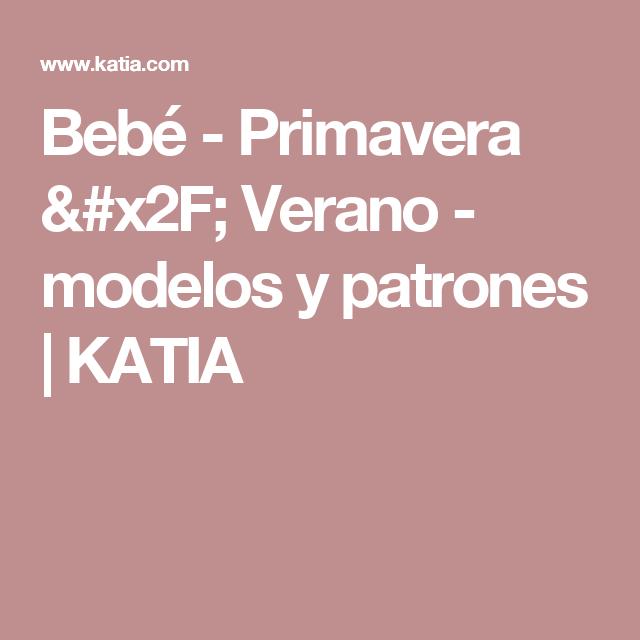 Bebé - Primavera / Verano - modelos y patrones | KATIA | Bebé ...