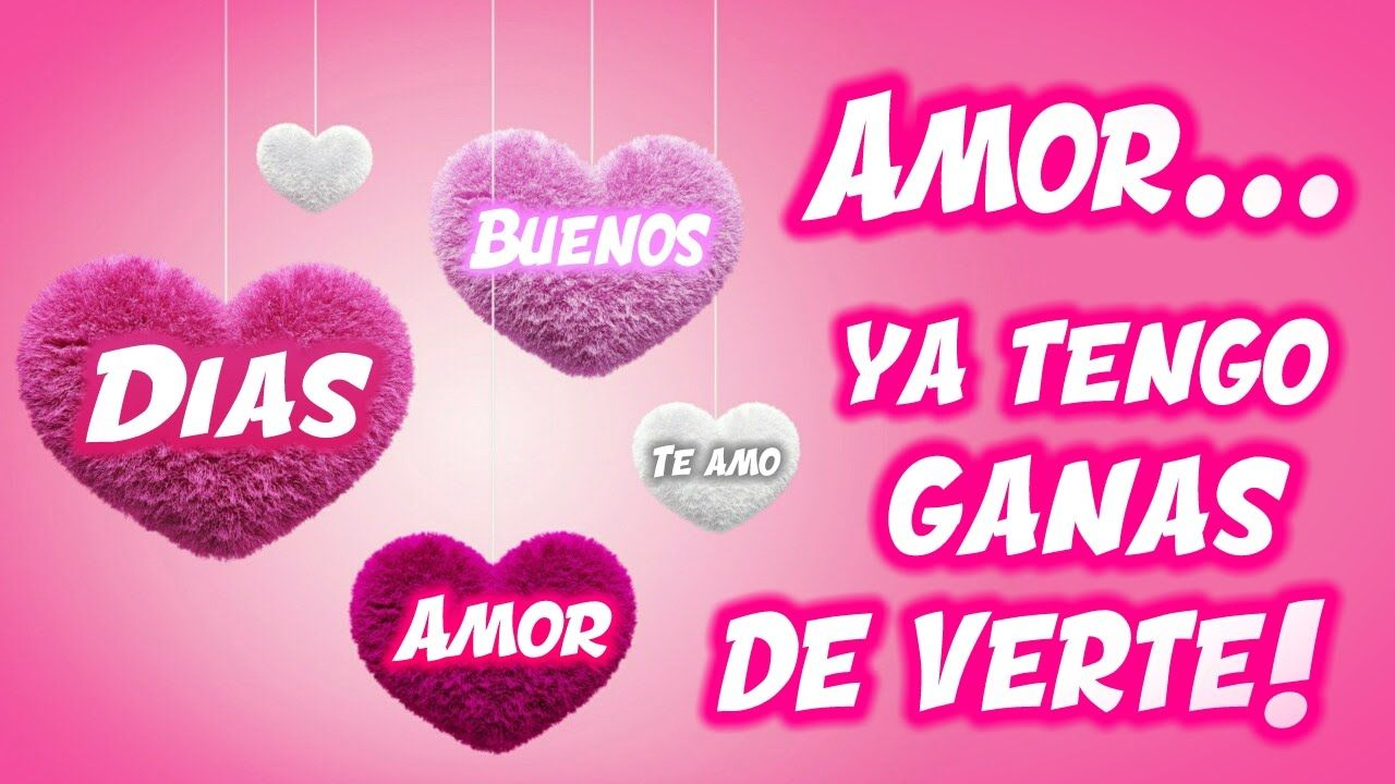 Buenos Dias Amor Video Para Dedicar Al Amor De Mi Vida Romantico