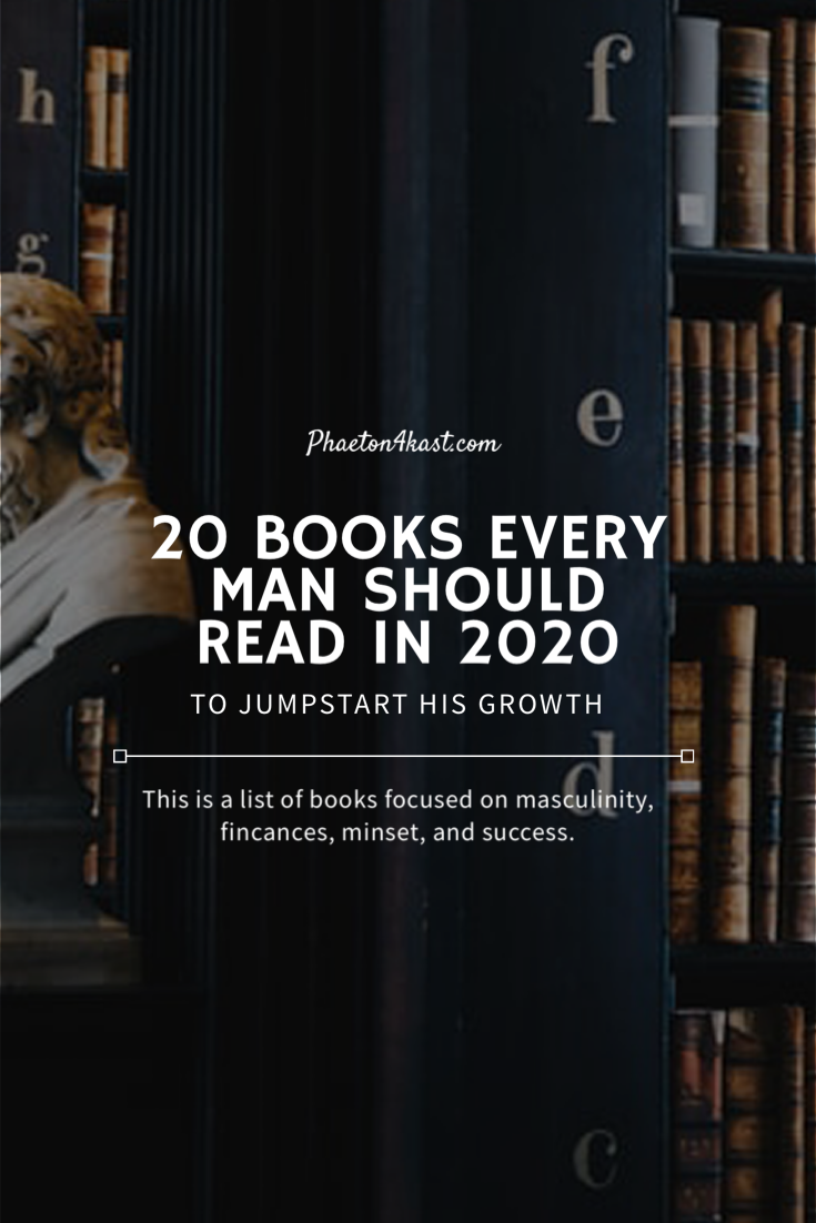 20 Books Every Man Should Read In 2020 To Jumpstart His Growth In 2020 Self Development Books Relationship Books Psychology Books