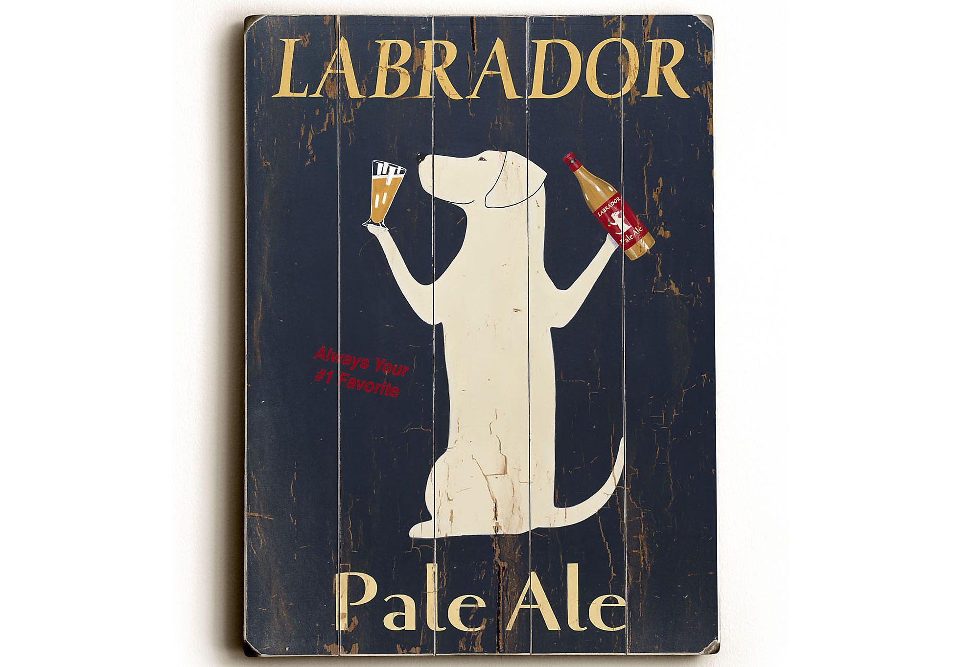 "One Kings Lane - It's a Dog's Life - 9""x12"" Labrador Pale Ale Wood Sign"