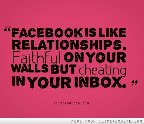 Facebook Is Like Relationships Cheating Quotes Cheater Quotes Facebook Quotes
