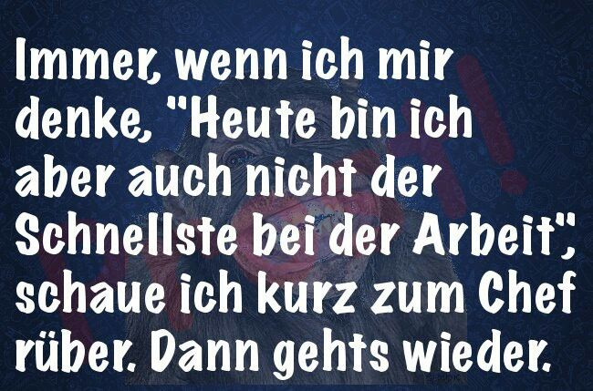 Auf Arbeit Mit Chef Just 4 Fun Nothing Serious Funny Quotes