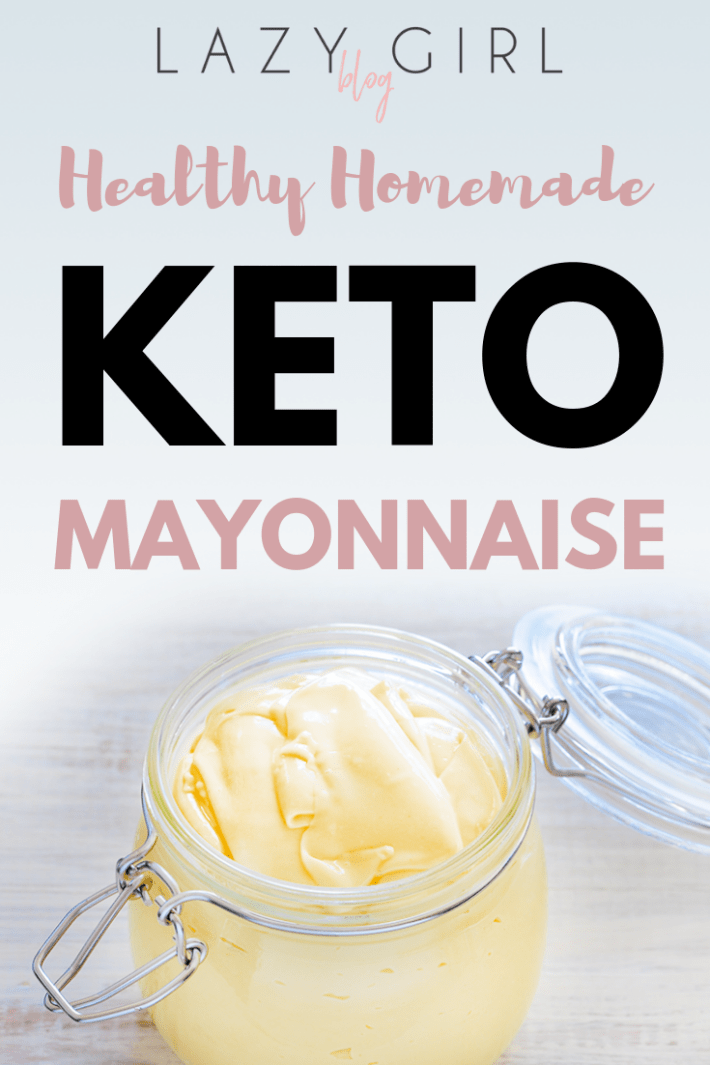 Healthy Homemade Keto Mayonnaise Lazy Girl Healthy Homemade Keto Keto Mayonnaise Recipe