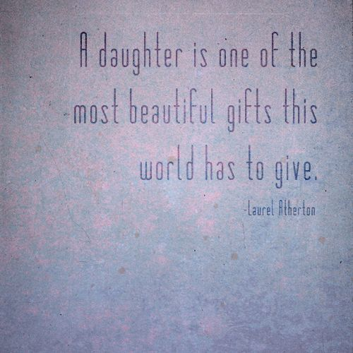 Daughter In Love Quotes: Daughter Quotes, I Love My Daughter, Quotes