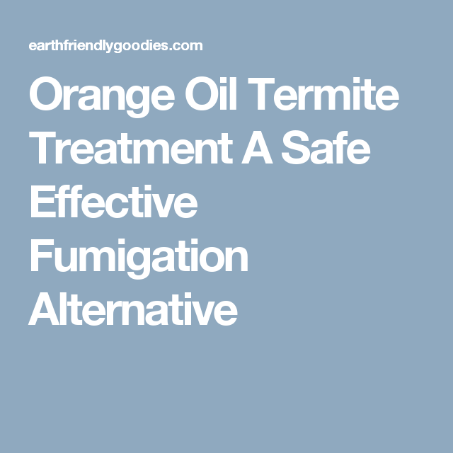 Orange oil termite treatment a safe effective fumigation alternative orange oil termite treatment a safe effective fumigation alternative solutioingenieria Images