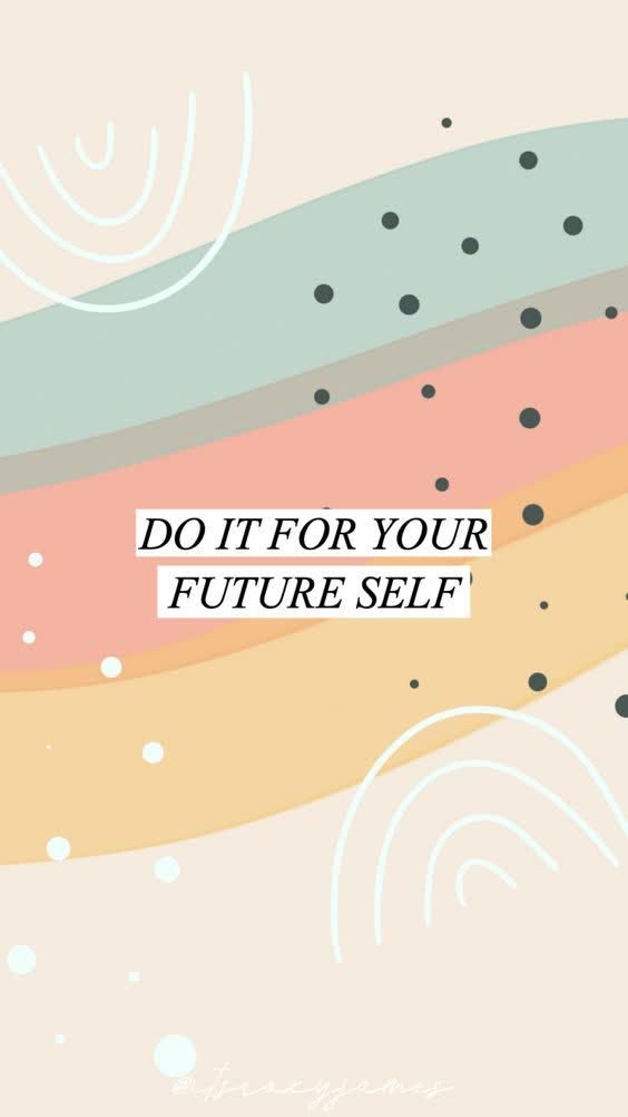 Do It For Your Future Self | Quotes | Hannah Wills Art