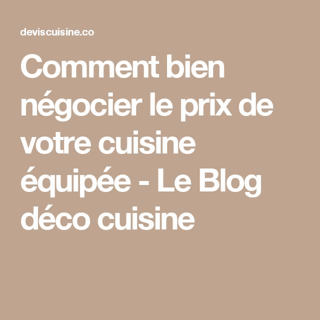 Cuisine Amenagee Prix: Comment Bien Négocier Le Prix De Votre Cuisine équipée