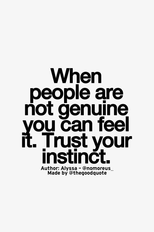 Trust Your Instinct The Things That Matter Intuition Quotes
