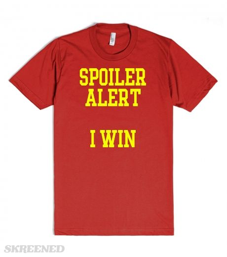 Spoiler alert dude! I win brother! Funny Hulk Hogan, John Cena T-shirt @skreened #Skreened