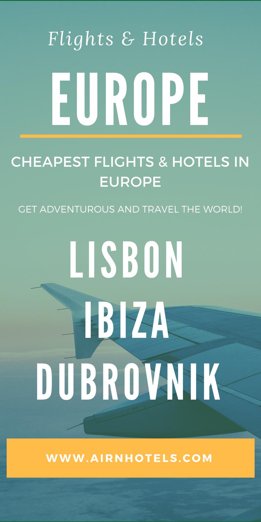 Cheapest Flights To Europe Travel Lisbon Lisbon Travel Travel Ibiza Ibiza Travel Travel Dubrovnik Cheap Flights To Europe Cheap Flights Ibiza Travel