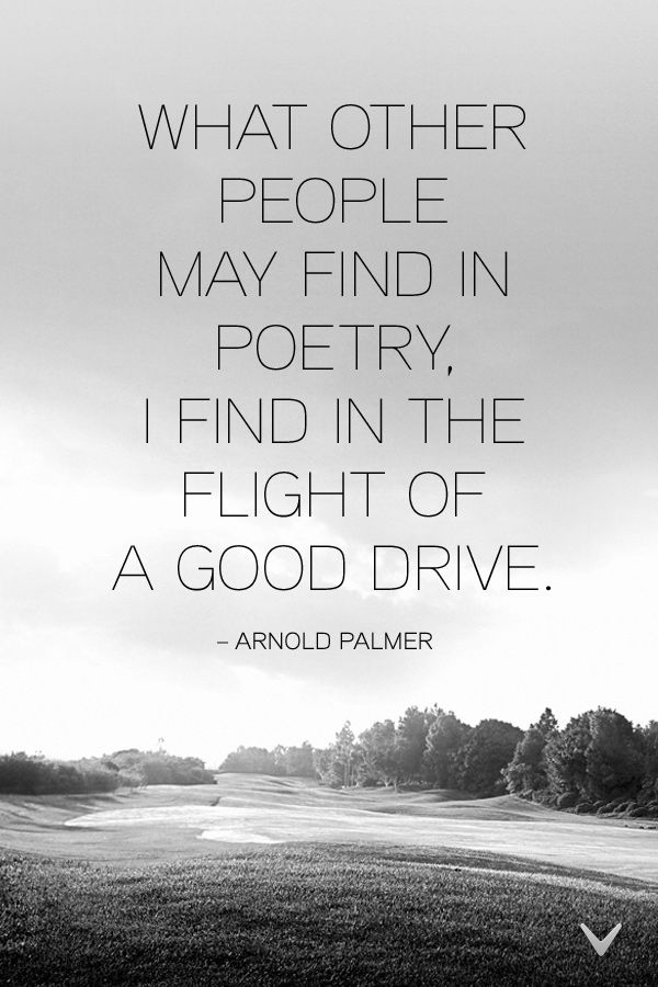 Image result for golf quote ball flight arnold palmer