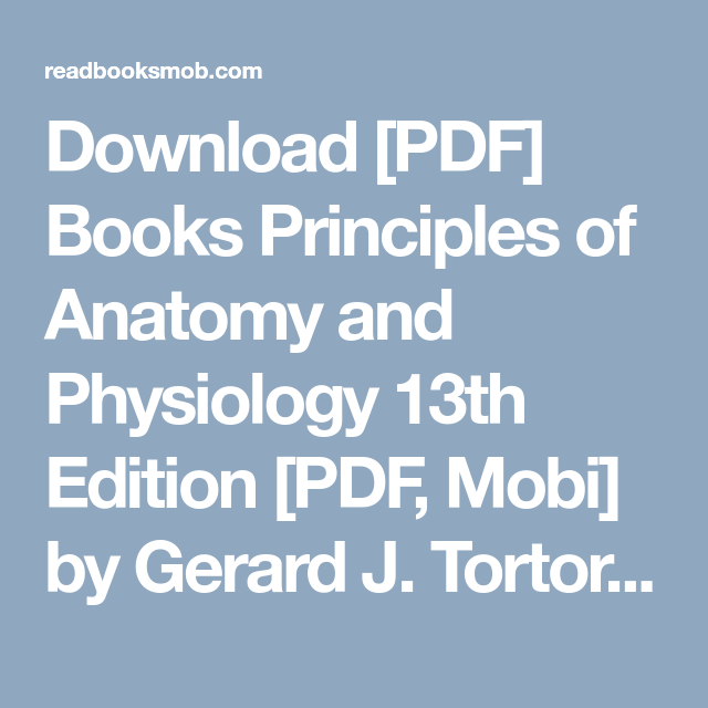 Download [PDF] Books Principles of Anatomy and Physiology 13th ...