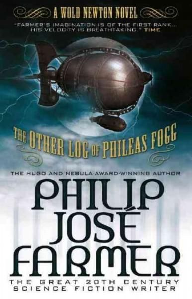 The Other Log of Phileas Fogg: The Cosmic Truth Behind Jules Verne's Fiction