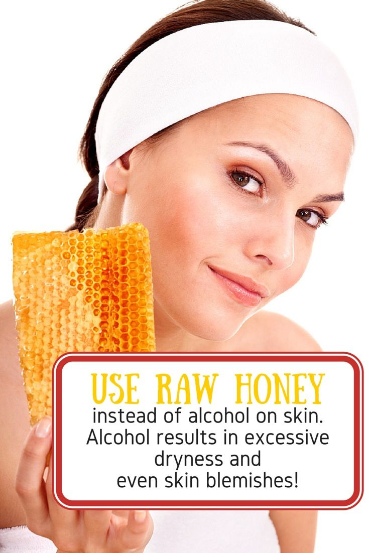 Alcohol Effects on Skin - Using alcohol on your skin will result in excessive drying and may even increase blemishes, says O'Brien. Try #raw #honey instead, it has endless #skincare benefits.