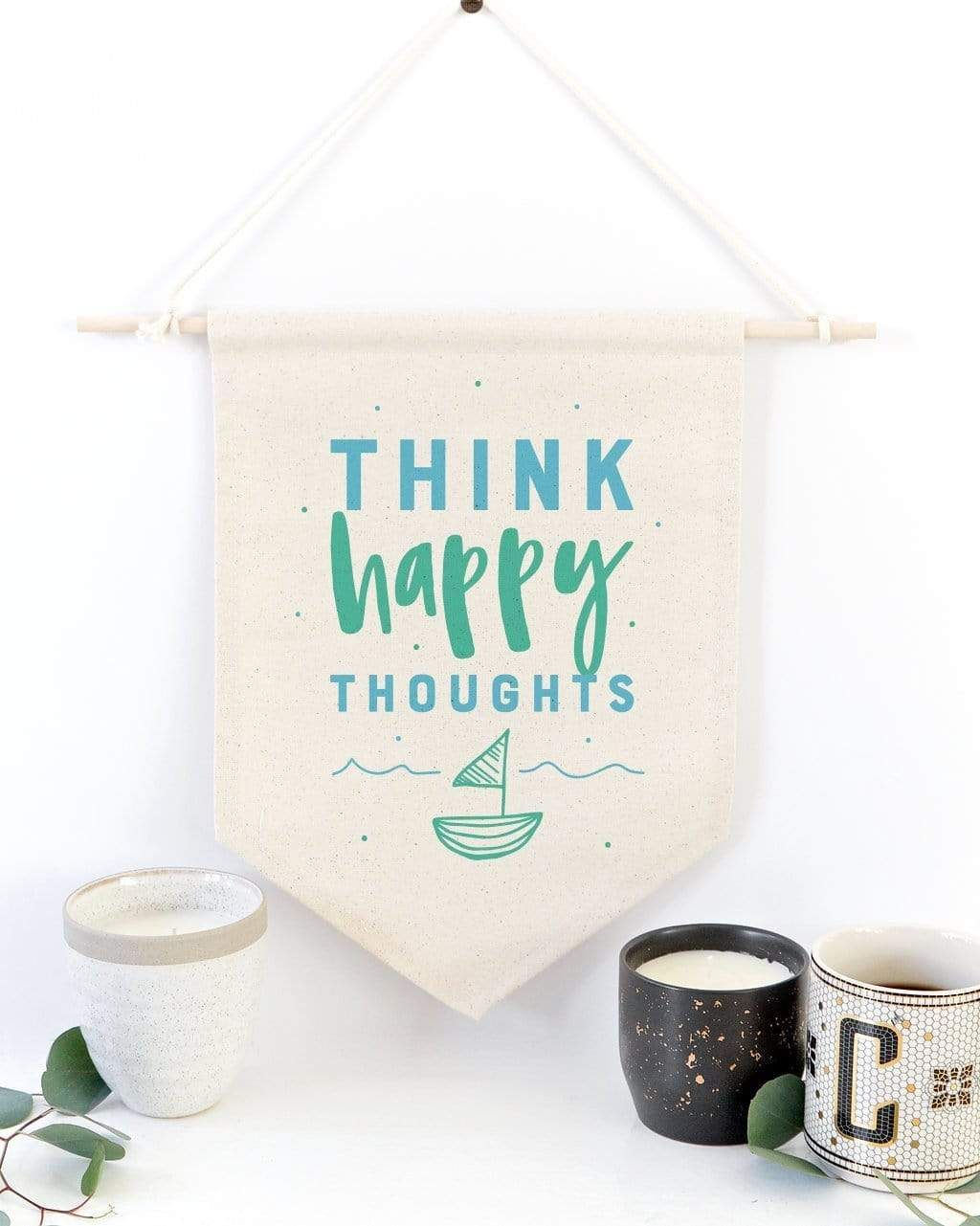 Think Happy Thoughts Hanging Wall Banner - Default
