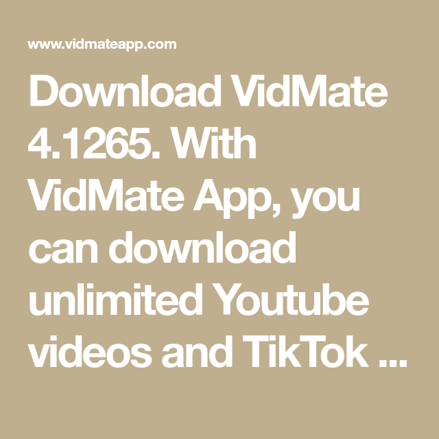 Download Vidmate 4 1265 With Vidmate App You Can Download Unlimited Youtube Videos And Tiktok Videos For Fre Video Downloader App New Movies To Watch Youtube