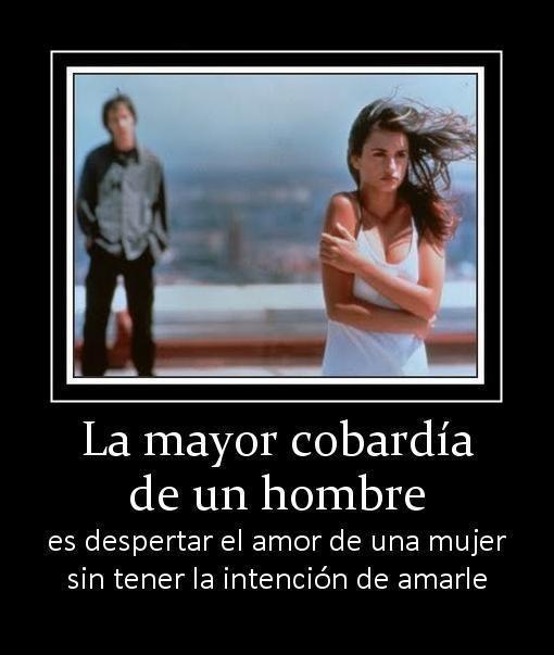 Hombre Que Ama A Dos Mujeres Frases La Mayor Cobardia De Un Hombre