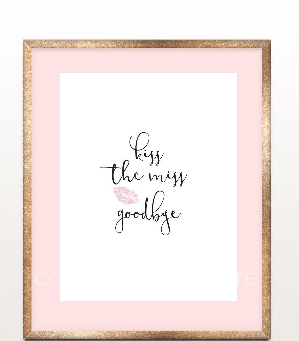 graphic relating to Kiss the Miss Goodbye Printable named Kiss the Overlook Goodbye Indicator, Printable Bridal, Lipstick Kiss