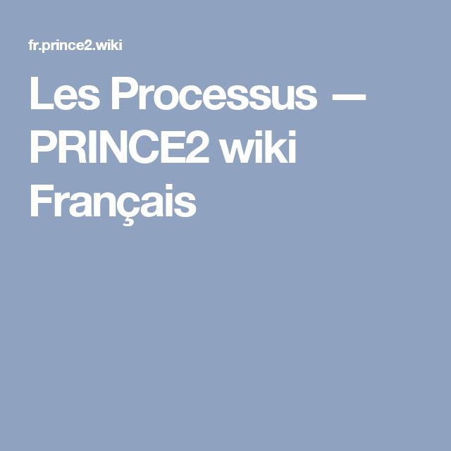 Les Processus Prince2 Wiki Franais Prince 2 Pinterest