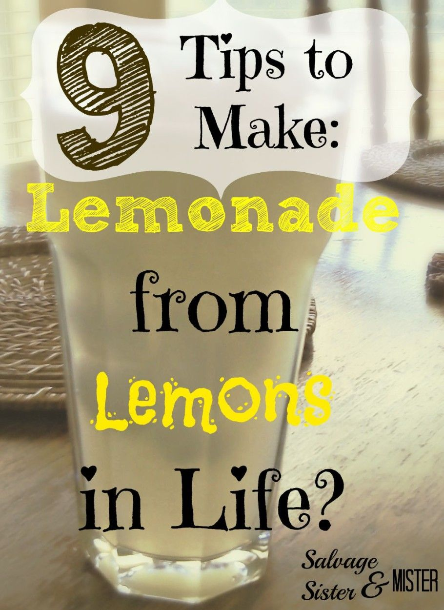 Do you struggle with lemons in your life?  From mistakes, accidents, circumstances, or even tragedies, we can make the most with what we have.  How to make the best of your siutation.  9 tips to live abundantly and with purpose.  www.salvagesisterandmister.com