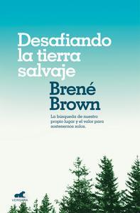 Descargar Desafiando La Tierra Salvaje Libro Gratis Pdf Epub Brené Brown Brene Brown Libros En Espanol Pdf Libros
