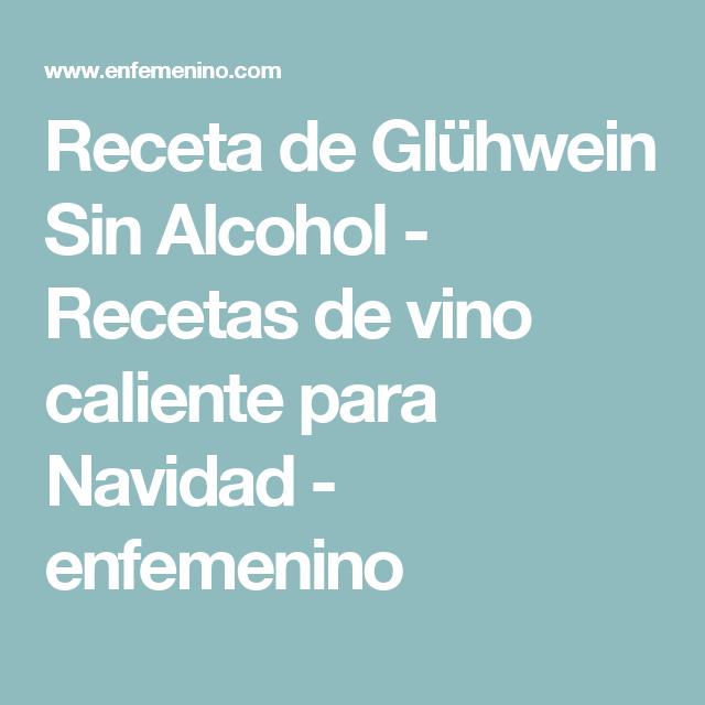 Receta de Glühwein Sin Alcohol - Recetas de vino caliente para Navidad - enfemenino