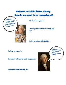 Quick page for students to fill out on the first day of school. Students will set a short-term and a long-term goal and list the steps they will take to reach their goal. This page is specifically designed for early United States History as it features King George and George Washington!