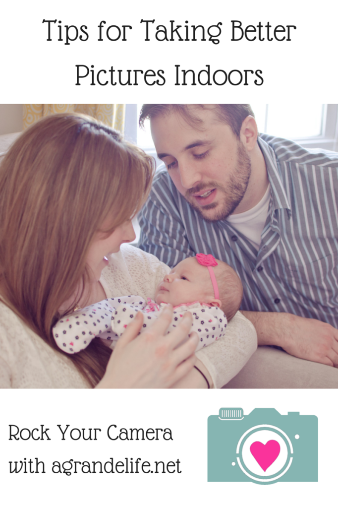 Tips For Taking Better Pictures Indoors A Grande Life Newborn Photography Tips Cool Pictures Indoor Family Photos