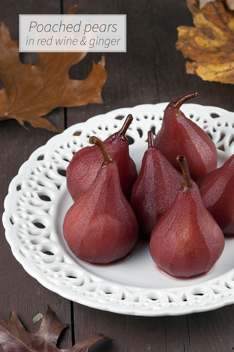 The Great Thing About Autumn Are The Seasonal Fruits Such As Apples And Pears This Also Means Poached Pears In Red Wine A Pears In Red Wine Poached Pears Pear