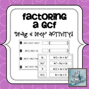 Factoring A Greatest Common Factor Gcf Drag And Drop Activity Greatest Common Factors Common Factors Factoring Polynomials
