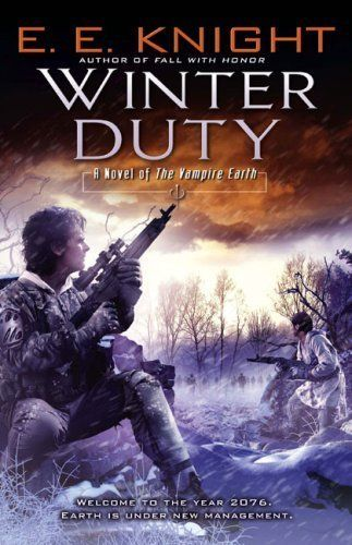 Winter Duty A Novel Of The Vampire Earth By E E Knight Http Www Amazon Com Dp B0028phcbk Ref Cm Sw Novels Military Science Fiction Science Fiction Fantasy