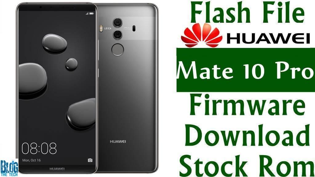 Flash File Huawei Mate 10 Pro Bla Tl00 Firmware Download Stock Rom Huawei Mate Firmware Huawei
