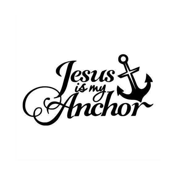 Jesus Is My Anchor Decal Car Decals Christian Quotes Car