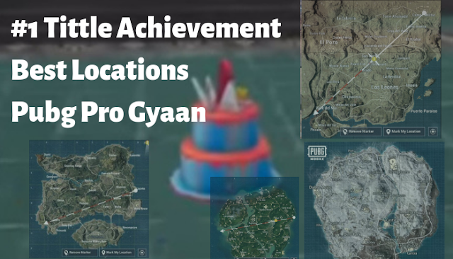 Best Places For Birthday Cakes In Pubg Mobile Pubg Pro Gyaan