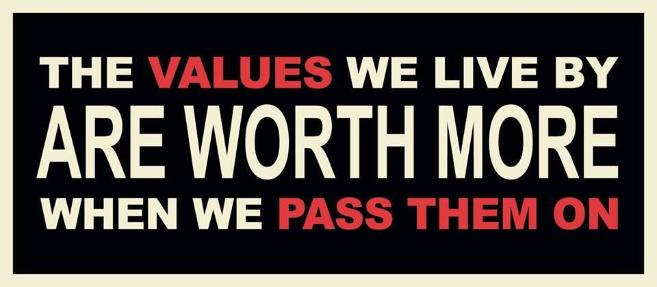 The values we live by are worth more when we pass them on. -- www.values.com