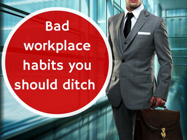 Bad workplace habits