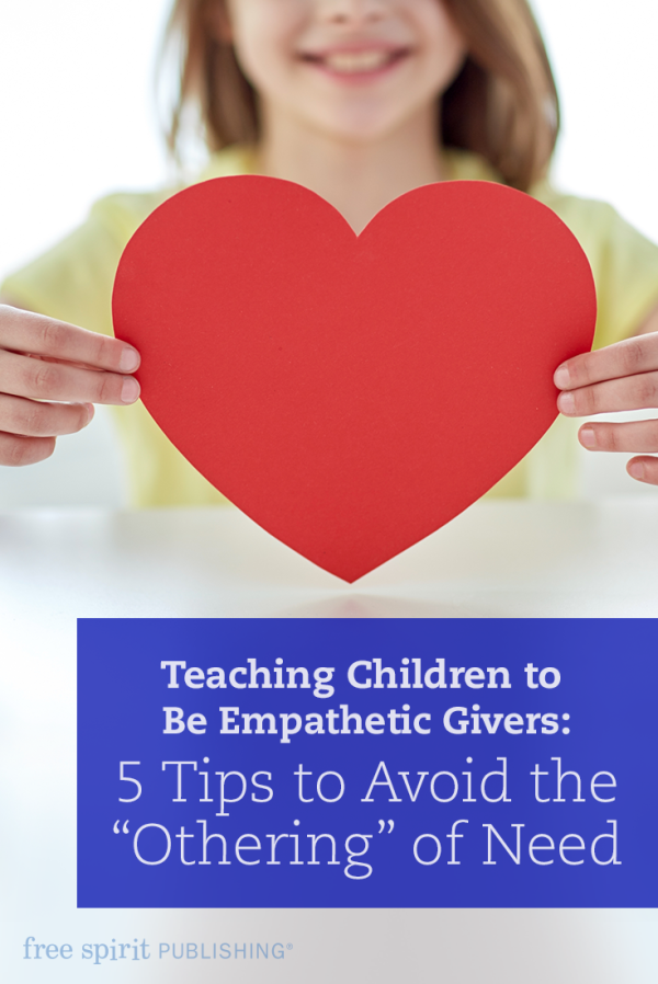 """Teaching Children to Be Empathetic Givers: 5 Tips to Avoid the """"Othering"""" of Need"""