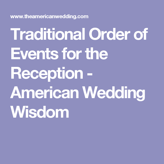 Traditional Order Of Events For The Reception