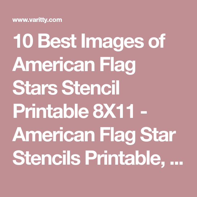 10 best images of american flag stars stencil printable 8x11 american flag star stencils printable free printable primitive stitchery patterns and