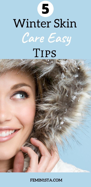 5 Winter Skin Care Easy Tips In 2020 Skin Care Winter Skin Care Winter Skin